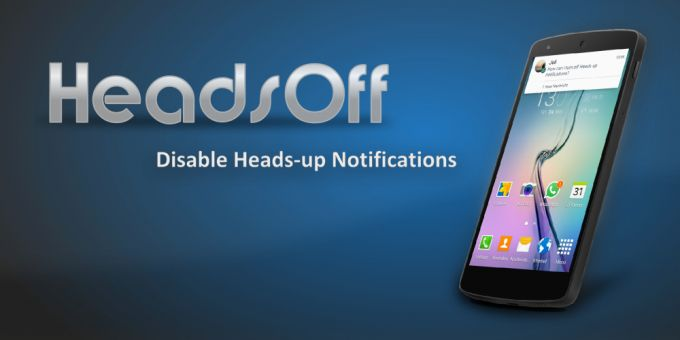 HeadsOff - aplicația care dezactivează notificarile de tip heads up din Lollipop notificari popup headsup