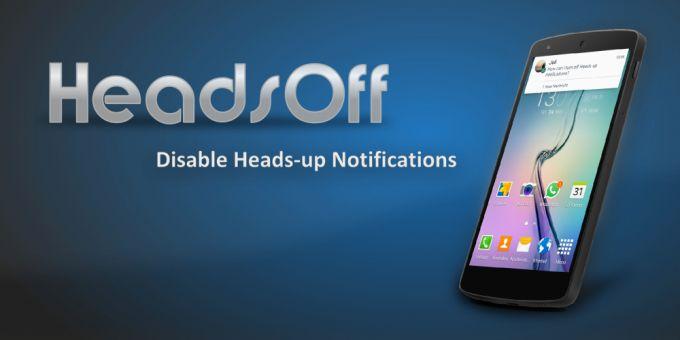 HeadsOff - aplicația care dezactivează notificarile de tip heads up din Lollipop popup notificari headsup
